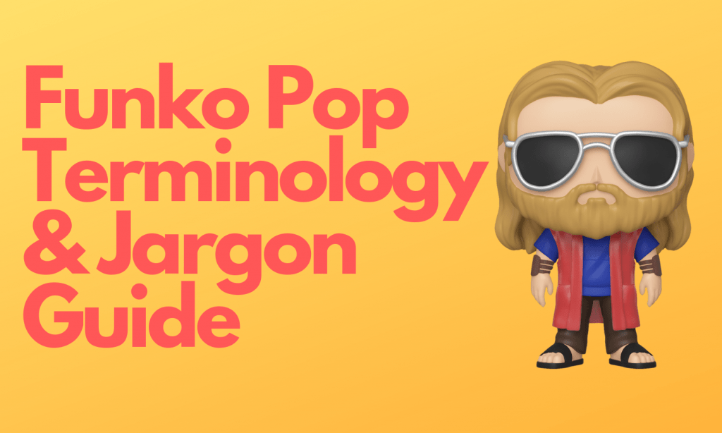Funko Pop Terminology and Jargon
