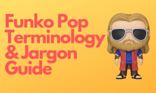 Funko Pop Terminology and Jargon